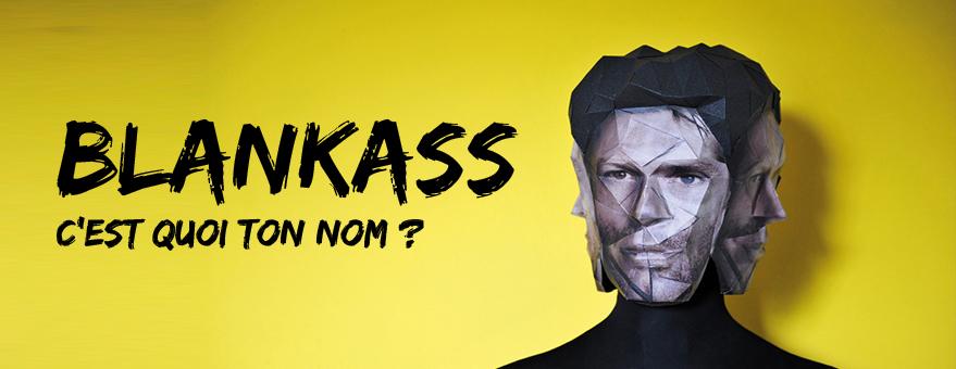 Blankass - C'est quoi ton nom